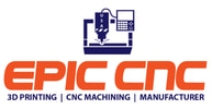 3D PRINTING | CNC MACHINING | Manufacturer - Epic CNC USA